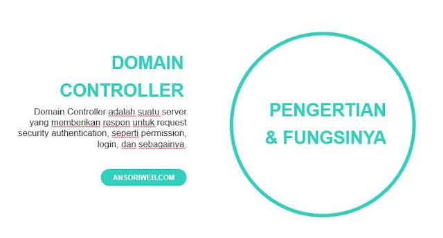 Pengertian dan Fungsi Domain Controller