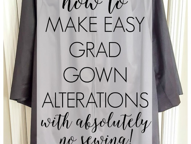 How to Easily Alter a Graduation Gown with No Sewing