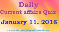 Daily Current affairs Quiz -  January 11th, 2018 for all competitive exams