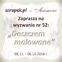 http://scrapek.blogspot.com/2016/11/wyzwanie-nr-52-deszczem-malowane.html
