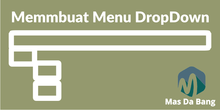 Cara Membuat MENU DROP DOWN di Blog