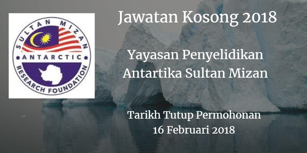 Jawatan Kosong Yayasan Penyelidikan Antartika Sultan Mizan 16 Februari 2018