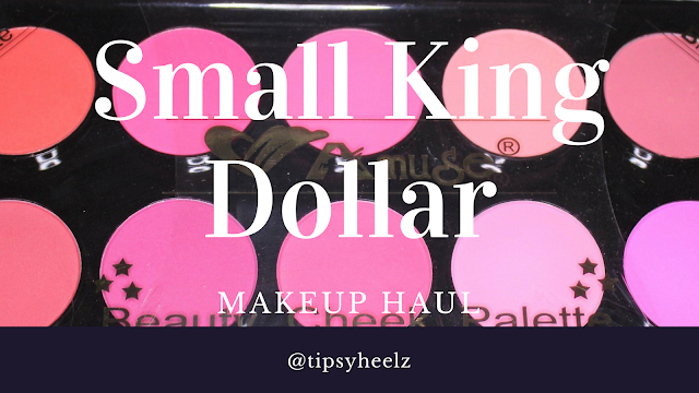 Small King Dollar Makeup Haul
