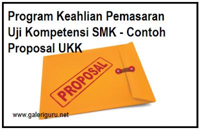 Program Keahlian Pemasaran Uji Kompetensi SMK - Contoh Proposal UKK 2018