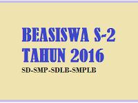 Beasiswa S-2 Untuk Guru SD, SMP, SDLB dan SMPLB Dari Pemerintah Tahun 2016