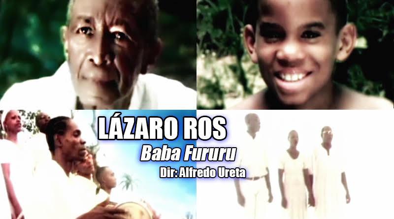 Lázaro Ros - ¨Baba Fururu¨ - Videoclip - Dirección: Alfredo Ureta. Portal Del Vídeo Clip Cubano