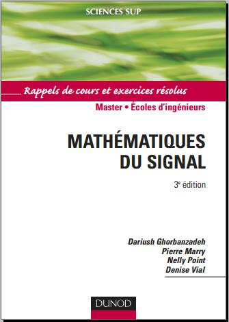 Livre : Mathématiques du signal, Rappels de cours et exercices résolus - Dunod