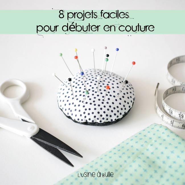 8 Projets Faciles Pour Debuter En Couture L Usine A Bulle