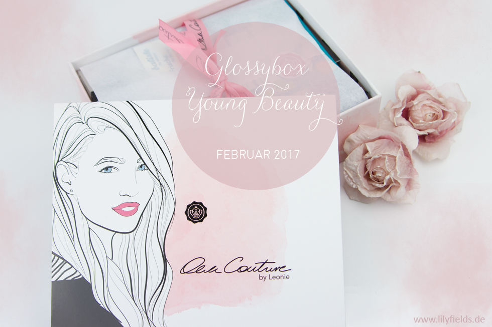 Glossybox Young Beauty - Februar 2017 - unboxing