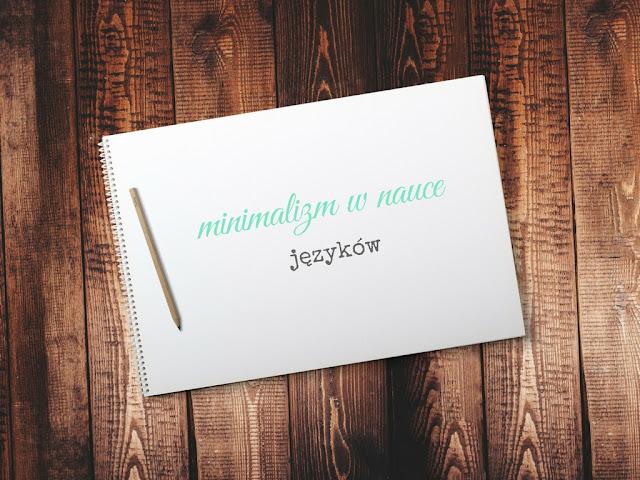 nauka języków, minimalizm, jak się uczyć