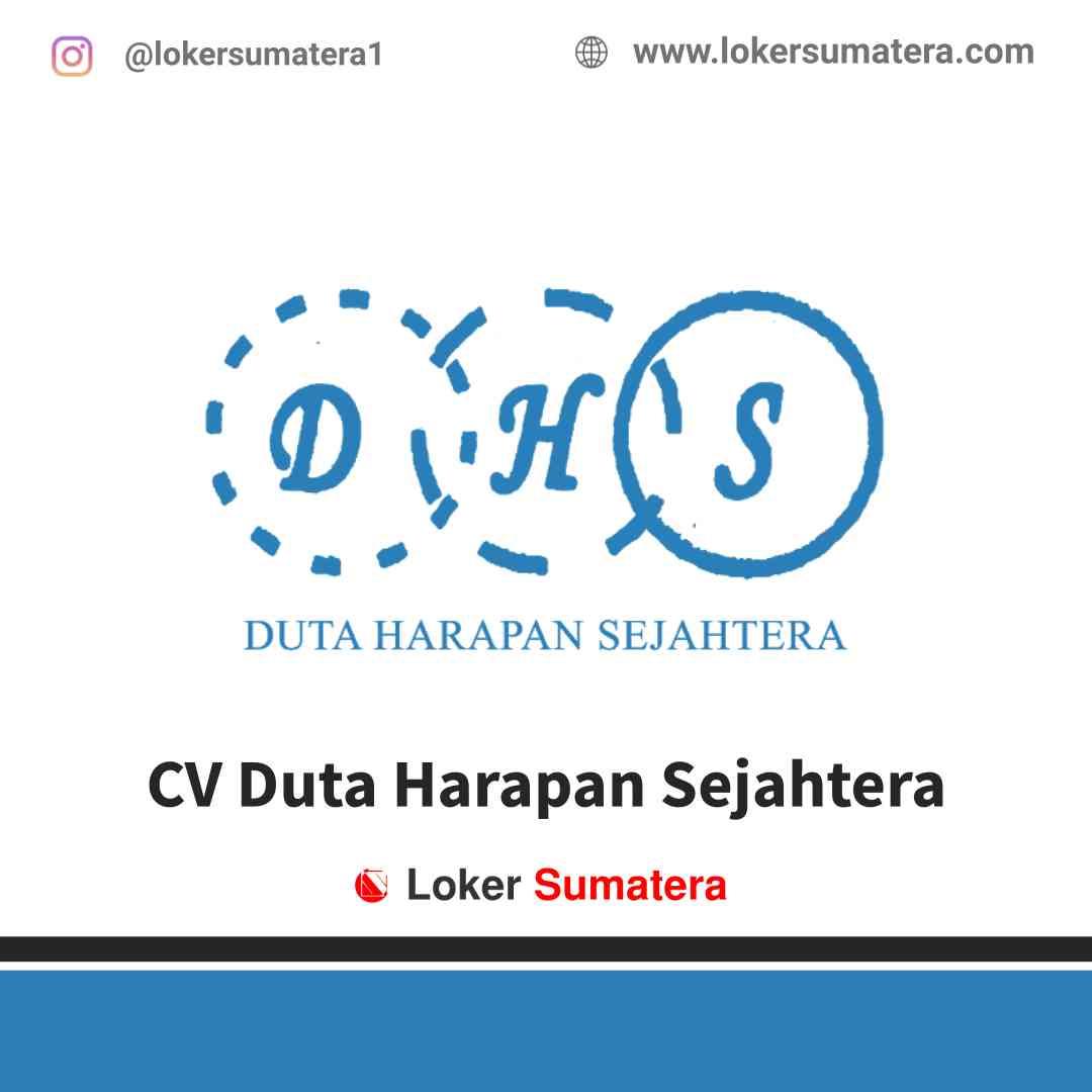 Lowongan Kerja Pekanbaru, CV Duta Harapan Sejahtera Juli 2021