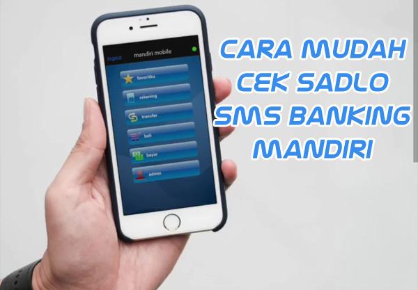 Cara Cek Saldo SMS Banking Mandiri Lewat Hp Android dan Hp Biasa