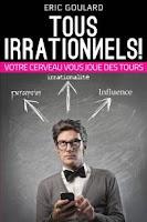 http://www.nonverbal.expert/2014/05/nous-sommes-tous-irrationnels-votre.html