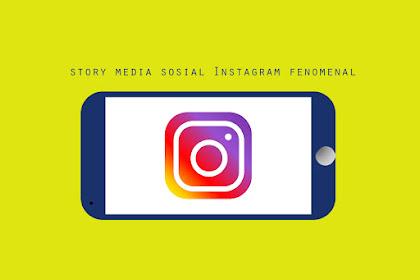 Story aplikasi Instagram fenomenal