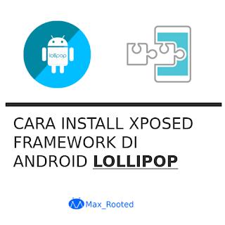 Cara Install Xposed Framework di Android Lollipop