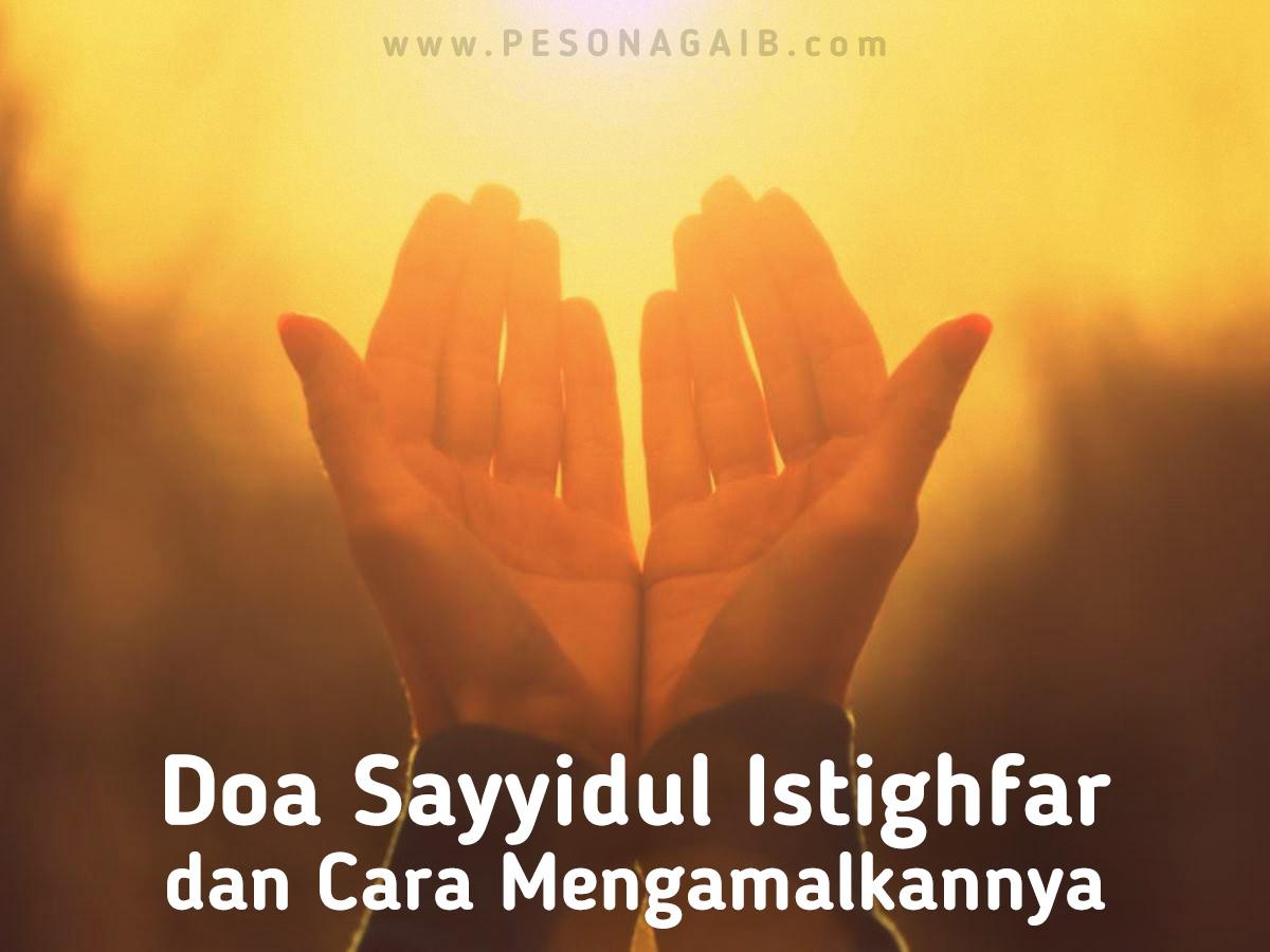 Doa Sayyidul Istighfar dan Cara Mengamalkannya