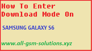 How To Enter Download Mode On Samsung Galaxy S6 / S6 Edge / S6 Edge Plus