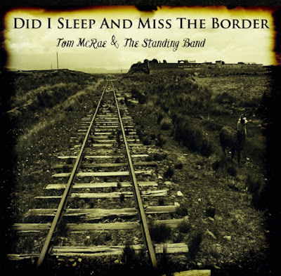 Tom McRae And The Standing Band - Did I Sleep And Miss The Border