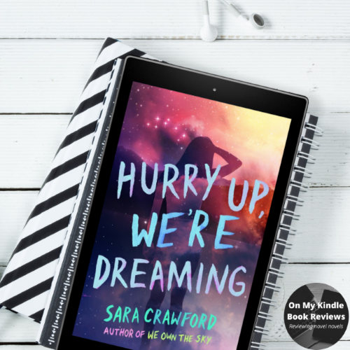 Front cover image of HURRY UP, WE'RE DREAMING (THE MUSE CHRONICLES #2) by Sara Crawford on Kindle device. Book Reviewed by On My Kindle Book Reviews.