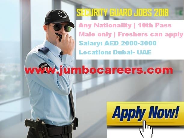 Security guard jobs for freshers, Security guard salary in Dubai 2018