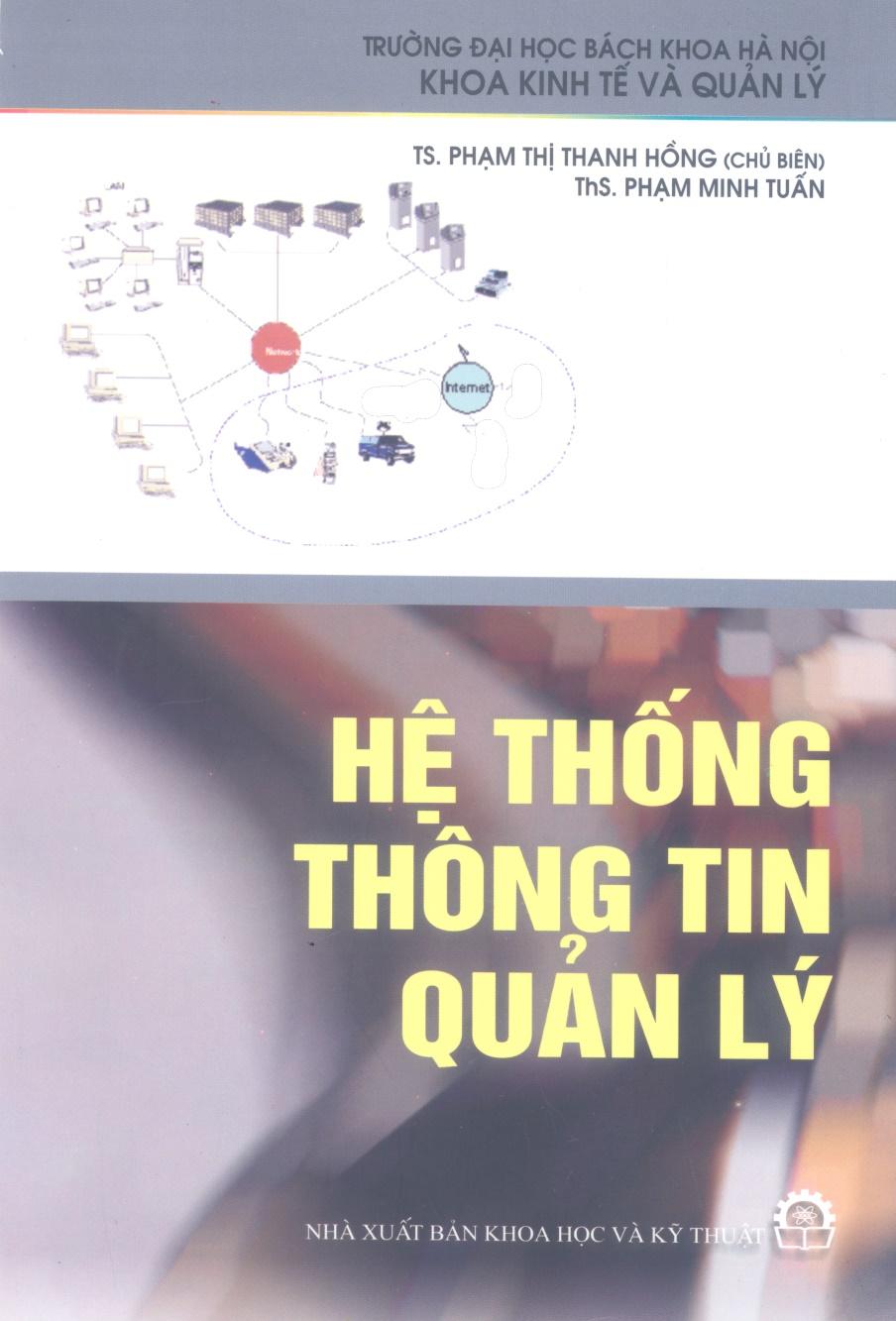 Hệ thống thông tin quản lý - Ts. Phạm Thị Thanh Hồng - Ths. Phạm Minh Tuấn