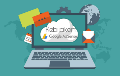 Peraturan Terbaru Google AdSense Mei 2018!