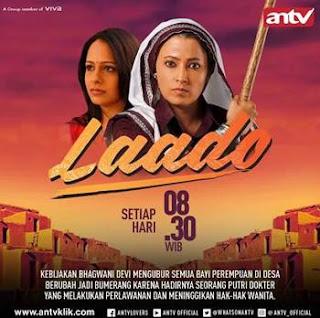 Sinopsis Laado ANTV Episode 9 - Selasa 30 Januari 2018