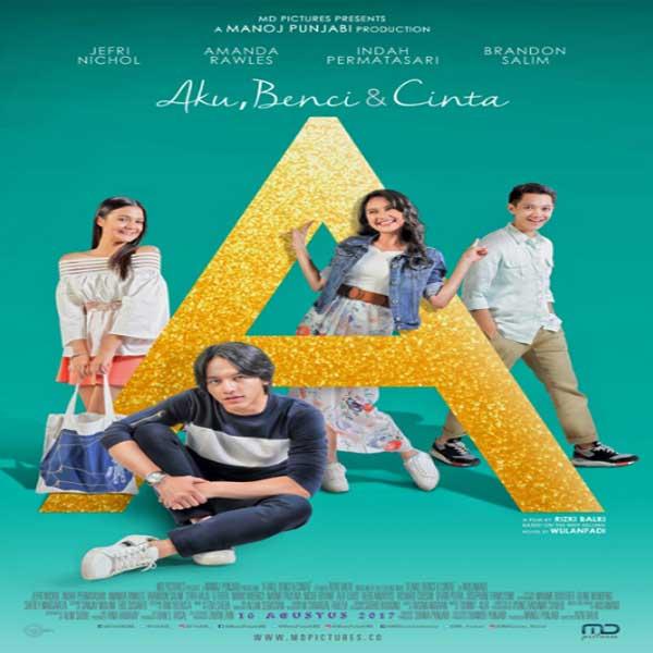 """A"" Aku, Benci Dan Cinta, ""A"" Aku, Benci Dan Cinta Synopsis, ""A"" Aku, Benci Dan Cinta Trailer, ""A"" Aku, Benci Dan Cinta Review, Poster ""A"" Aku, Benci Dan Cinta"