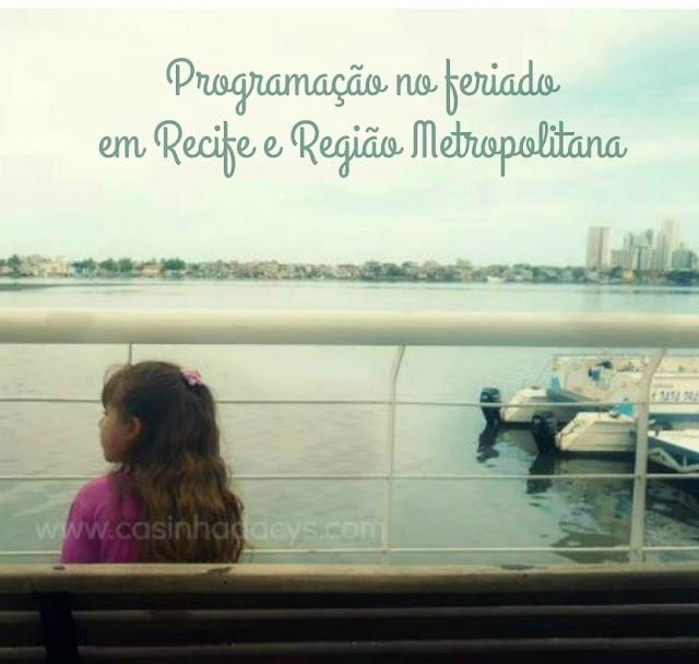 Passeios em Recife no feriado de 15 de novembro proclamação da república