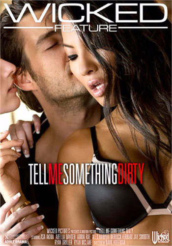 [18+] Wicked Pictures-Tell Me Something Dirty 2017 XXX DVDRip Poster
