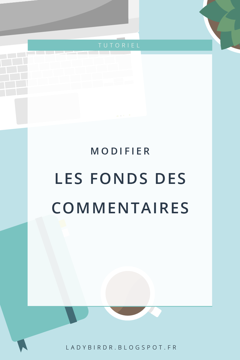 Modifier les fonds des commentaires dans Blogger