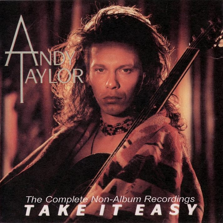 ANDY TAYLOR - The Complete Non-Album Recordings - front