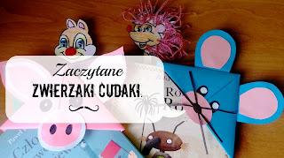 http://mamadoszescianu.blogspot.com/2016/11/zaczytane-zwierzaki-cudaki.html