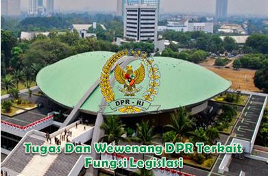 Tugas Dan Wewenang DPR Terkait Fungsi Legislasi