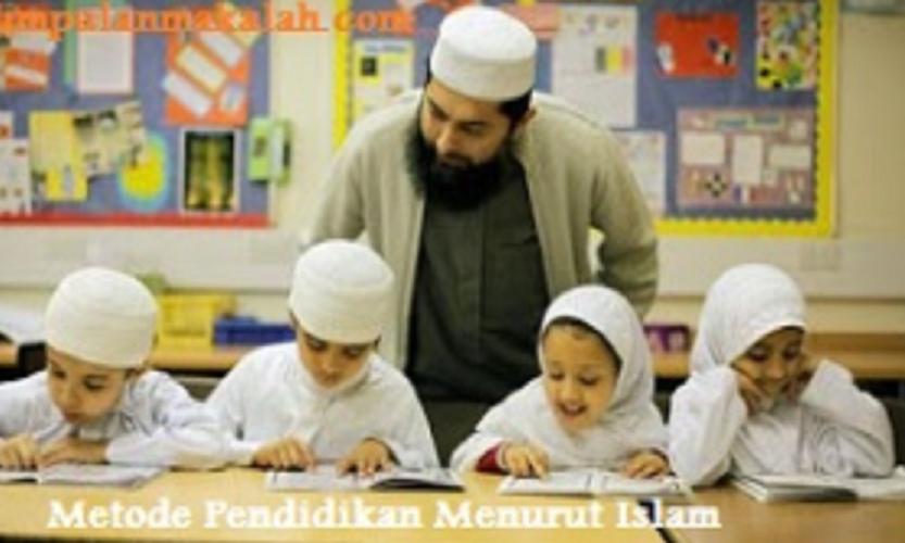 Macam-Macam Metode Pendidikan Dalam Islam