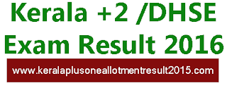 Kerala Higher Secondary Education +2 reult 2016, kerala hse result 2016, www kerala gov in hse result, kerala hse result school wise, kerala hse result publishing date, kerala hse say result, kerala hse result 2016, kerala plus two result 2016 online, kerala hse result 2016 march, kerala plus two result 2016 date, kerala plus two result school wise, kerala plus two result 2016, kerala plus two allotment result, plus two results 2016 kerala, kerala plus two result 2016, kerala hse result 2016, kerala plus two result school wise 2016, dhse results 2016 plus one, dhse results kerala gov, www kerala gov in, dhse results 2016 school wise, +2 result 2016, +2 result kerala school wise, dhse 1 improvement results, dhse results 2016, dhse results 2016 improvement, dhse revaluation results, +2 result kerala 2016, +2 result kerala school code, +2 result kerala hse, +1 result kerala