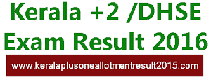 Kerala Plus Two (+2) March exam result 2016