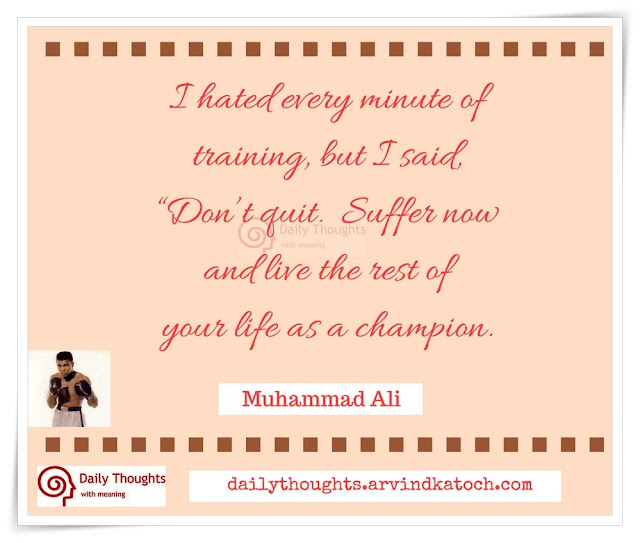 hated, every, minute, training, Daily Thought, Meaning, Muhammad Ali, champion,