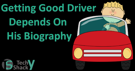 Getting Good Driver Depends On His Biography: Sponsored Post