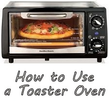 Pressure Cooking And Canning How To Use A Toaster Oven