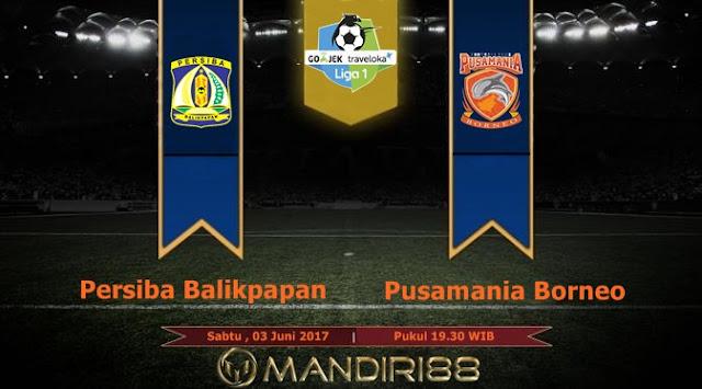 Prediksi Bola : Persiba Balikpapan Vs Pusamania Borneo FC , Sabtu 03 Juni 2017 Pukul 19.30 WIB