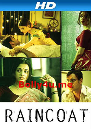 Raincoat 2004 DVDRip 700MB Full Hindi Movie Download x264 Watch Online Free bolly4u