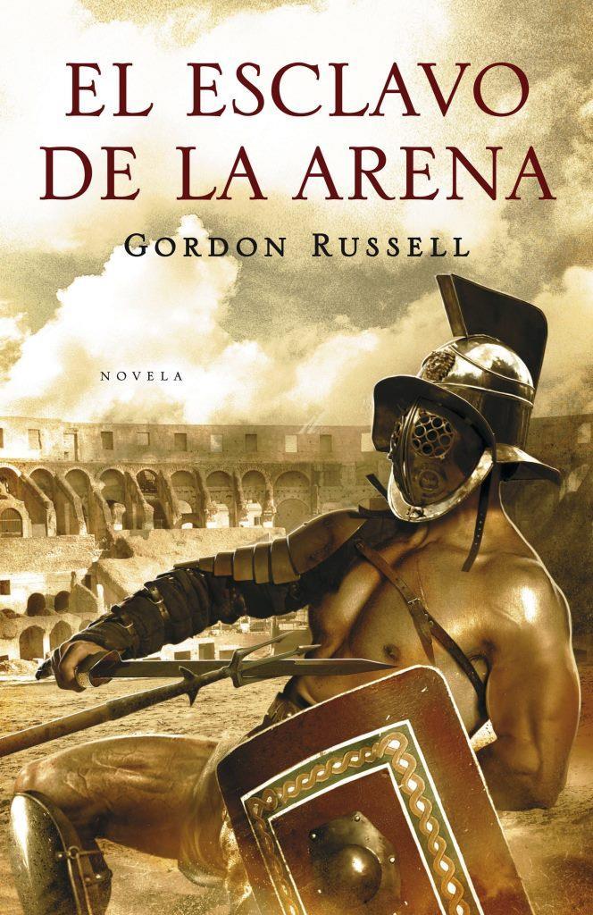 El esclavo de la arena – Gordon Russell