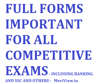 Full forms - important for All competitive exams - Banking related and other - for ssc ibps rbi sbi