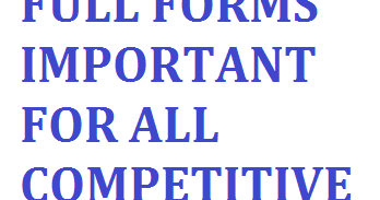 Important Full Forms - Abbreviations for Banking and Other Exams
