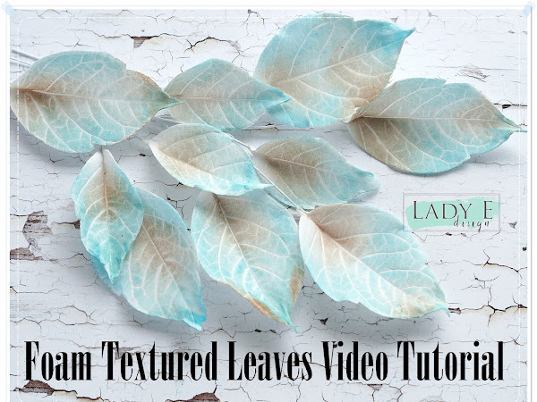 Create Textured Foam Leaves Step by Step Video