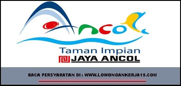 Lowongan kerja PT Taman Impian Jaya Ancol