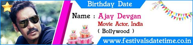 Ajay Devgan Birthday Date