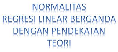 Normalitas Regresi Linear Berganda Dengan Pendekatan Teori