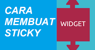 Cara Membuat Sticky Widget di Sidebar Blog